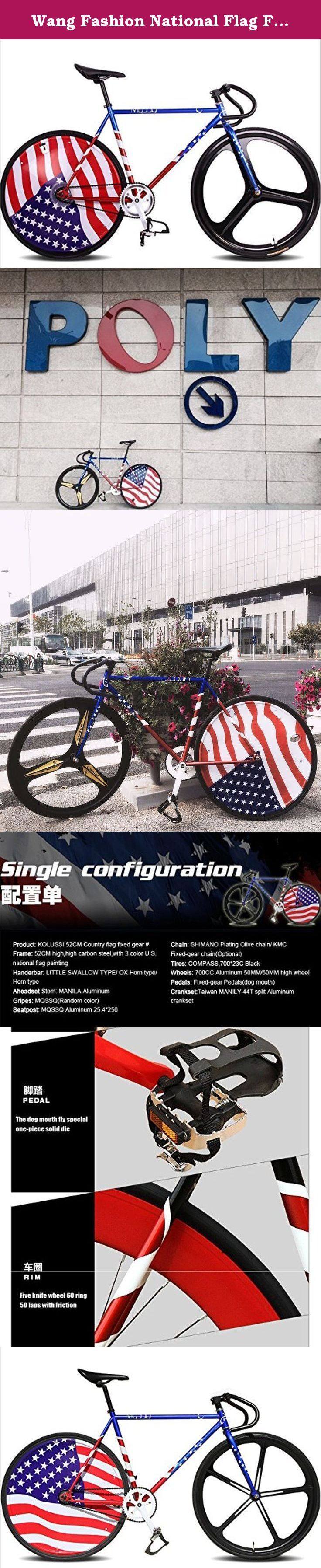 Wang Fashion National Flag Fixed Gear Bikes. -Product: KOLUSSI 52cm Country Flag Fixed Gear No.1 -Frame: 52cm high, high carbon steel with 3 color U.S.national glag painting -Handerbar: Little Swallow Type/OX horn type/Sleep horn type -Aheadset Stem: MANILA aluminum -Gripes: MQSSQ (Random color) -Seatpost:MQSSQ aluminum 25.4*250 -Chain: SHIMANO Plating Olive chain/ KMC Fixed-gear chain(Optional) -Tires: COMPASS,700*23C Black -Wheels: 700CC Aluminum 50MM/60MM high wheel -Pedals: Fixed-gear...