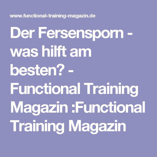 Der Fersensporn - was hilft am besten? - Functional Training Magazin :Functional Training Magazin