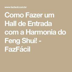 Como Fazer um Hall de Entrada com a Harmonia do Feng Shui! - FazFácil