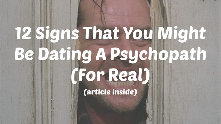 Signs you are dating a psychopath