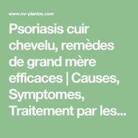 Psoriasis cuir chevelu, remèdes de grand mère efficaces   Causes, Symptomes, Traitement par les plantes