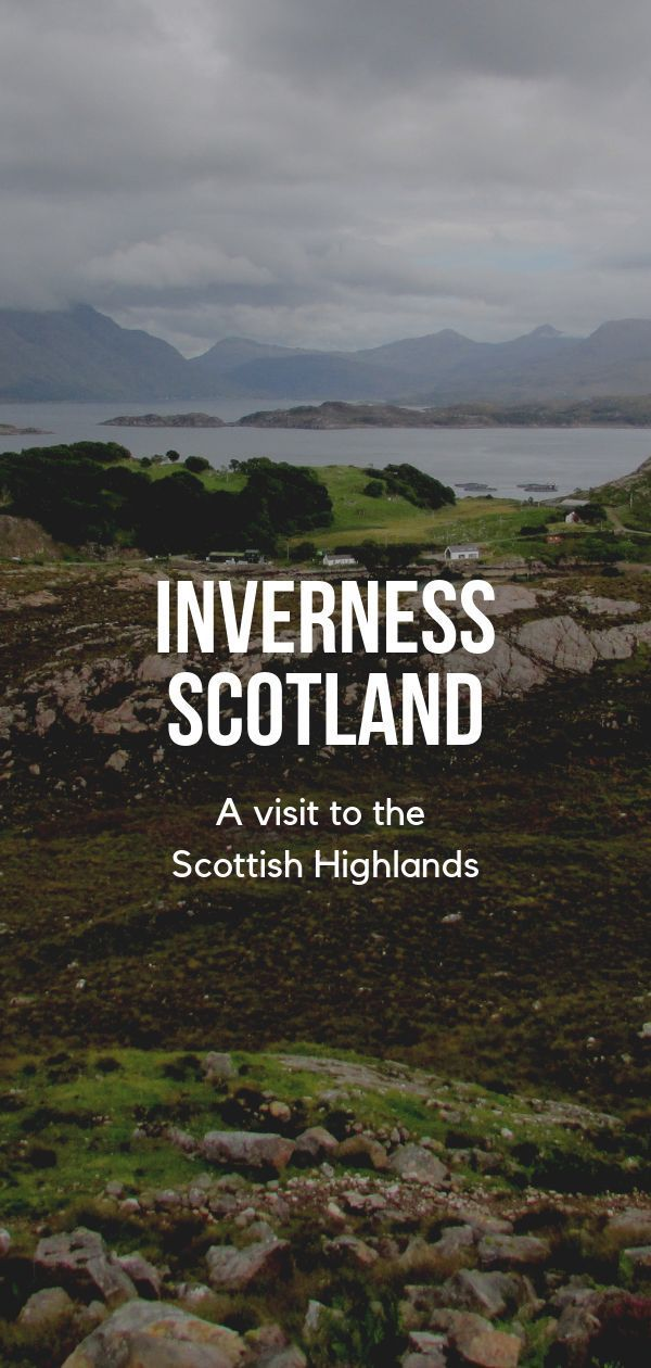 A visit to the Scottish Highlands #inverness #scotland