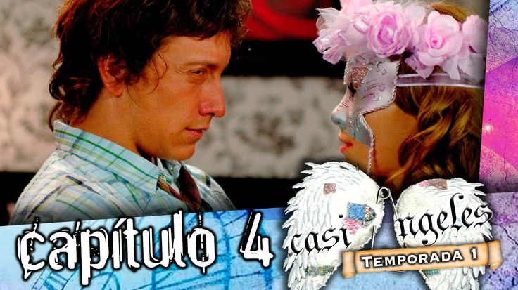 CASI ANGELES Temporada 1 Capitulo 4