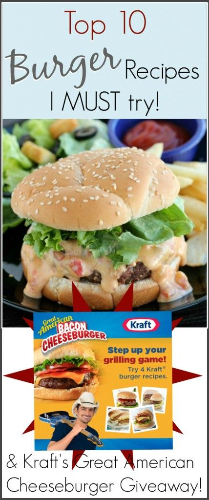 Top Ten Burgers I MUST try! & Kraft's Great American Cheeseburger Giveaway