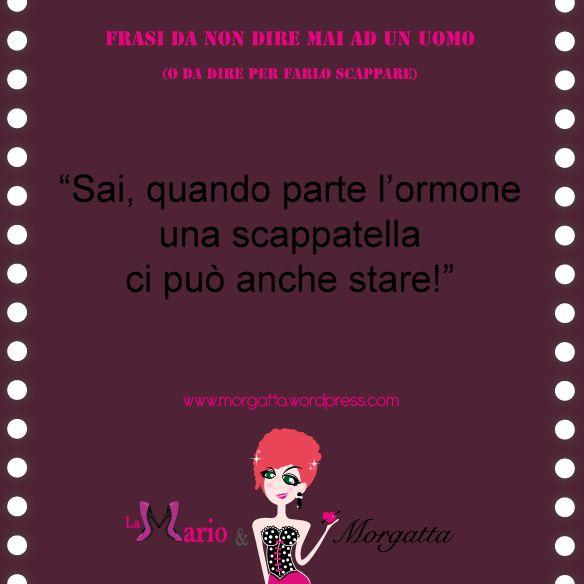 #love and #life #quotes  https://morgatta.wordpress.com/2015/06/26/le-10-cose-da-non-dire-mai-ad-un-uomo/