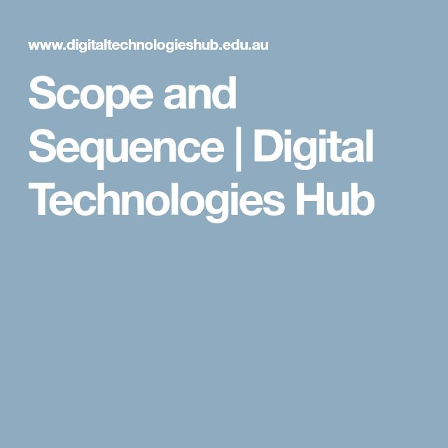 Scope and Sequence | Digital Technologies Hub