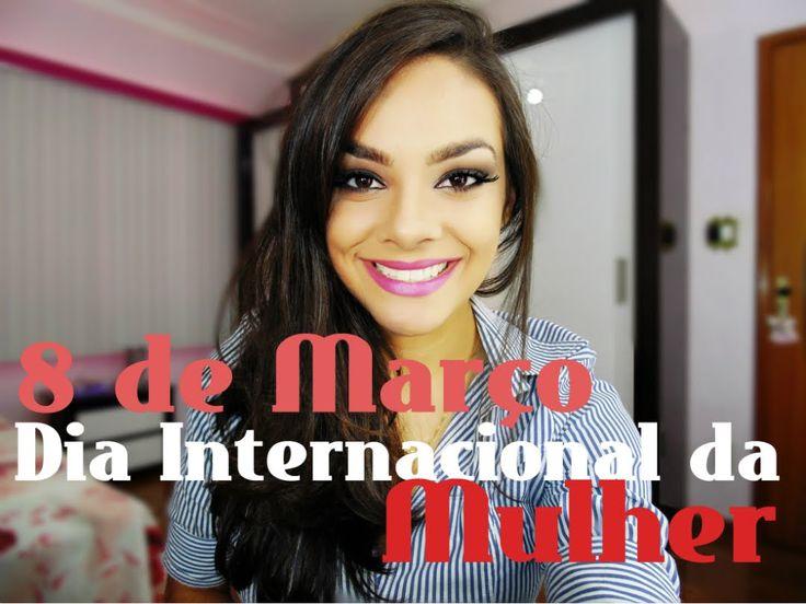 Maquiagem Especial Dia Internacional da Mulher