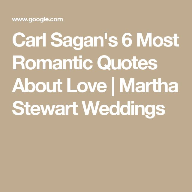 Carl Sagan's 6 Most Romantic Quotes About Love | Martha Stewart Weddings