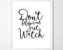 "INSTANT DOWNLOAD ""Don't Believe Me Just Watch"" 8x10 inch pdf download, Uptown Funk Bruno mars quote, black white decor, calligraphic print"