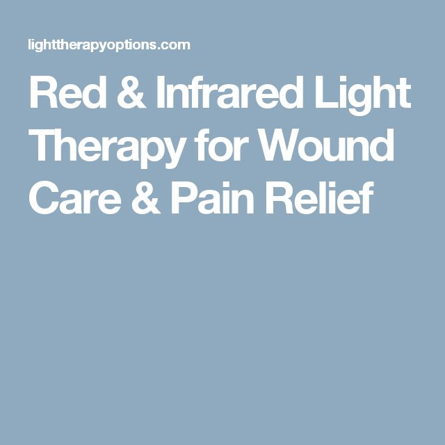Red & Infrared Light Therapy for Wound Care & Pain Relief