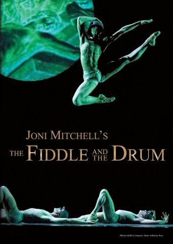 Joni Mitchell's The fiddle and the drum - The Alberta Ballet Companie