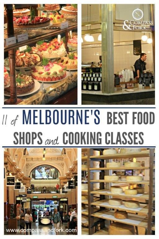 11 of Melbourne's Best Food Shops and Cooking Classes www.compassandfork.com