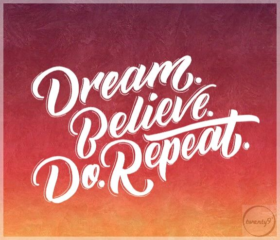 DREAM.BELIEVE.DO.REPEAT.  MOTIVATION  #typography #graphicdesign #creative #quotes #motivation #goals #hustle #success #graphic #ombre