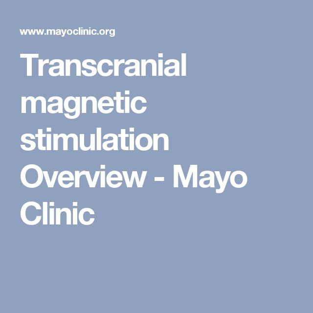 Transcranial magnetic stimulation Overview - Mayo Clinic