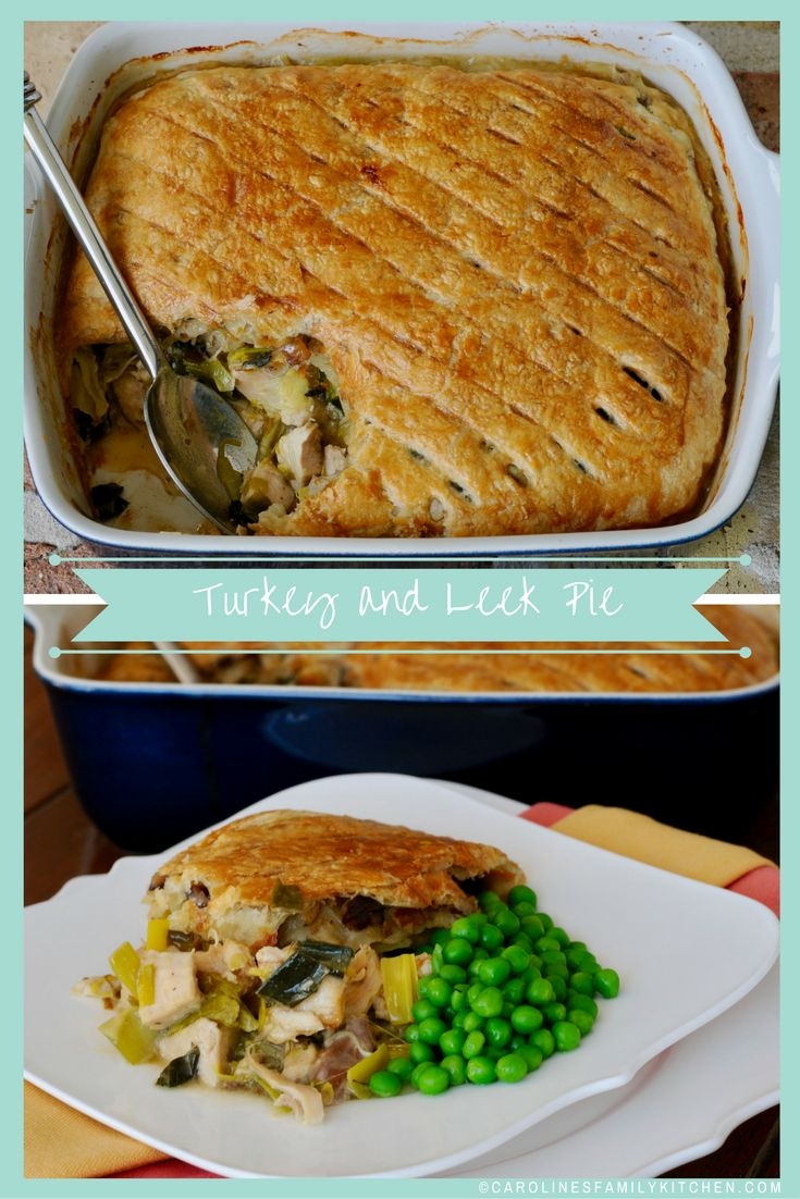 Turkey and Leek Pie! Perfect recipe for turkey leftovers!