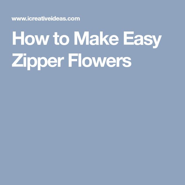 How to Make Easy Zipper Flowers