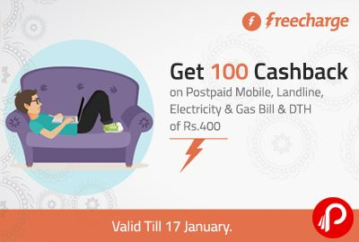 Freecharge offers Get Rs.100 Cashback on Postpaid Mobile, Landline ,Electricity & Gas Bill Payment & DTH Recharge of Rs.400. Valid Till 17 January. Freecharge Coupon Code – KILLBILL  http://www.paisebachaoindia.com/get-100-cashback-on-postpaid-mobile-landline-electricity-gas-bill-dth-of-rs-400-freecharge/