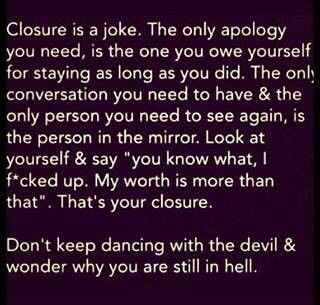 This is how it is, gift yourself with closure