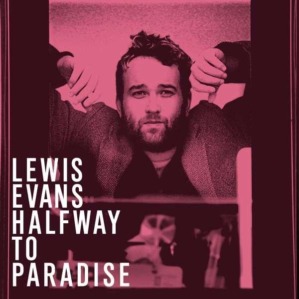 Lewis Evans - Halfway to paradise - Belleville Music