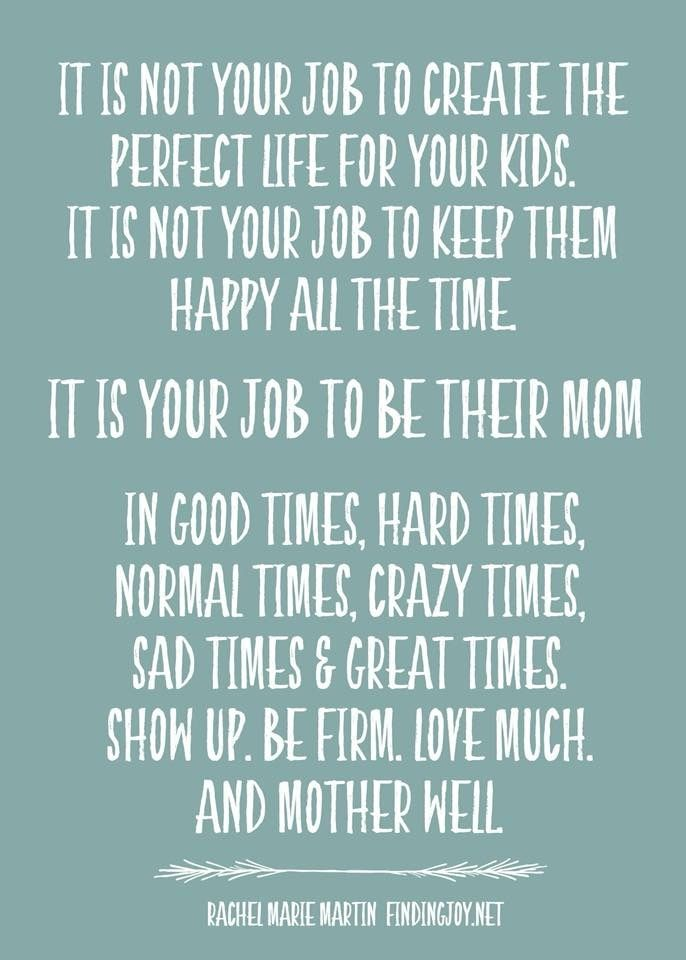 Inspirational Parenting Quote The Purpose Of Motherhood