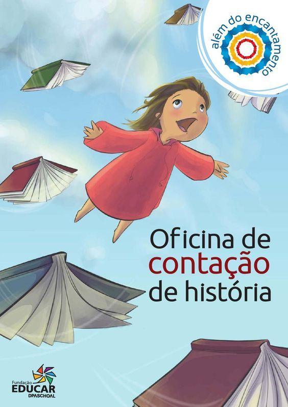 Apostila - Oficina de Contação de Historia  Apostila da Oficina de Contação de Historia da Fundação Educar.