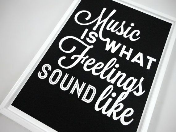 Music is what Feelings Sound Like Art Print in by SacredandProfane, $20.00