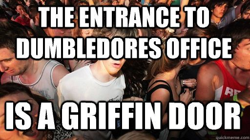 the entrance to dumbledores office is a griffin door - Sudden Clarity Clarence
