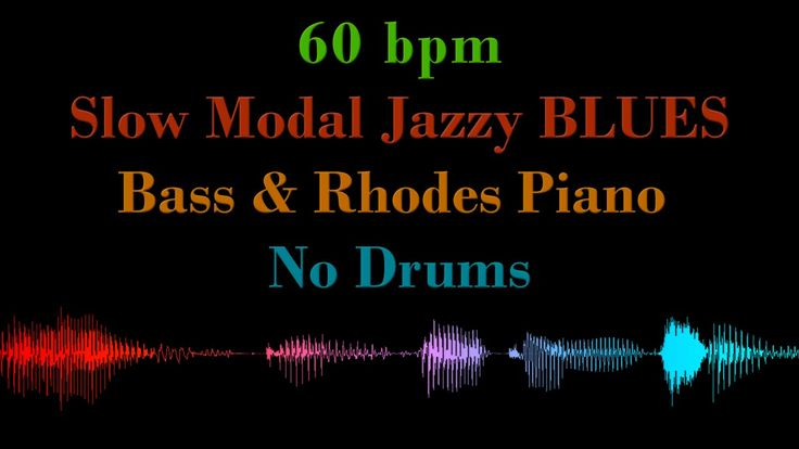 Slow Modal Jazz BLUES, 60 BPM – for Drummers, NO DRUMS – Backing Track Jam - YouTube