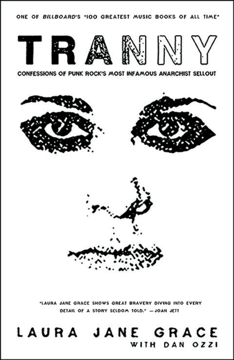 Tranny Confessions of Punk Rock's most infamous anarchist sellout -  Laura Jane Grace A must read