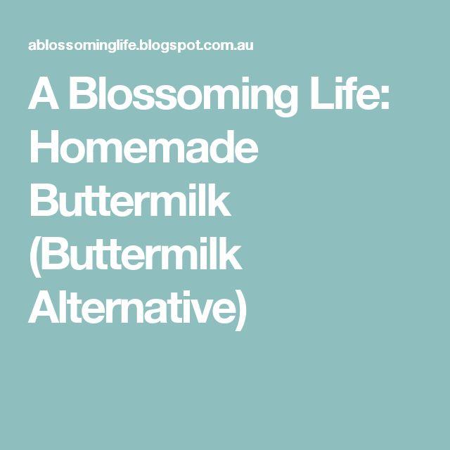 A Blossoming Life: Homemade Buttermilk (Buttermilk Alternative)