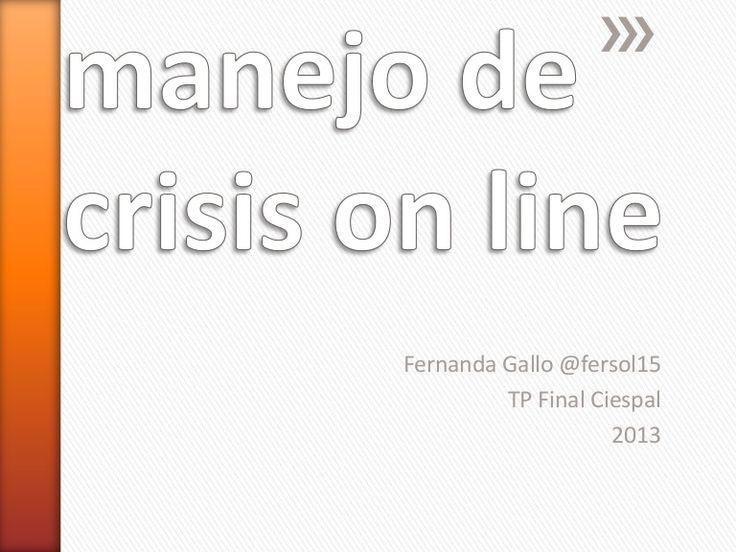 manual-de-manejo-de-crisis-on-line-25180221 by Fernanda Gallo via Slideshare
