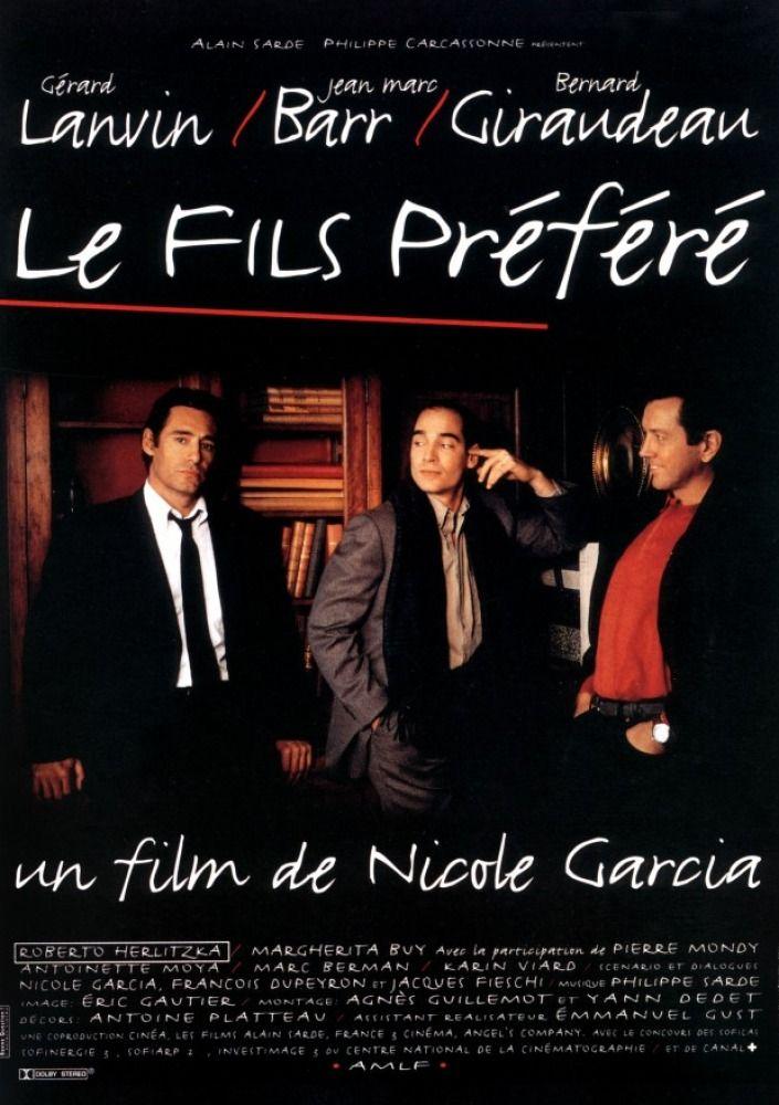 Le Fils préféré de Nicole Garcia avec  Gérard Lanvin - Bernard Giraudeau - Jean-Marc Barr