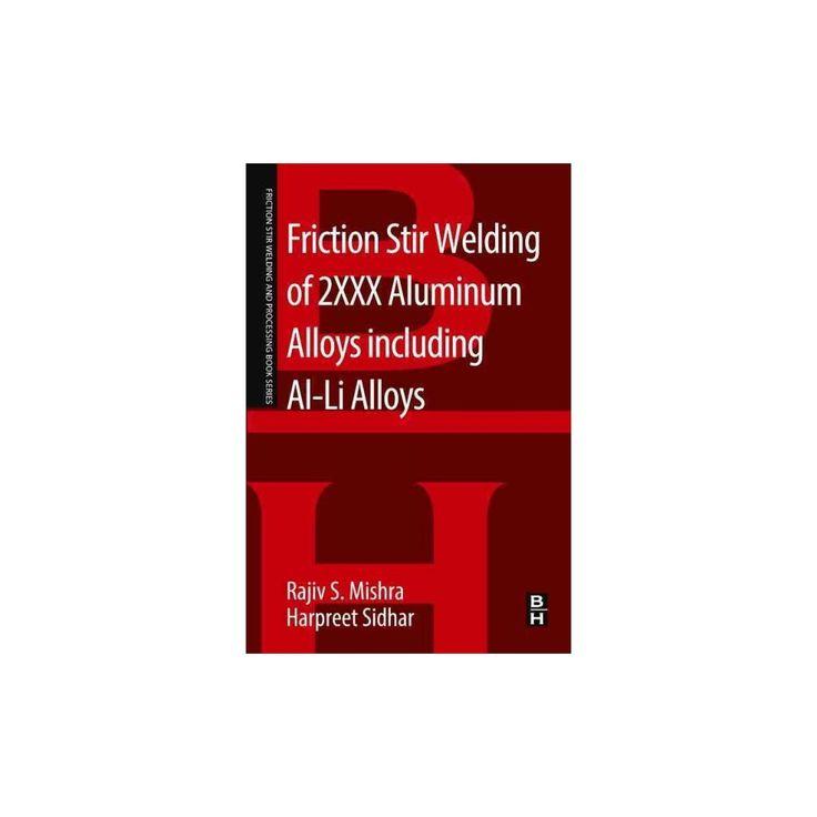 Friction Stir Welding of 2xxx Aluminum Alloys Including Al-li Alloys (Paperback) (Rajiv S. Mishra)