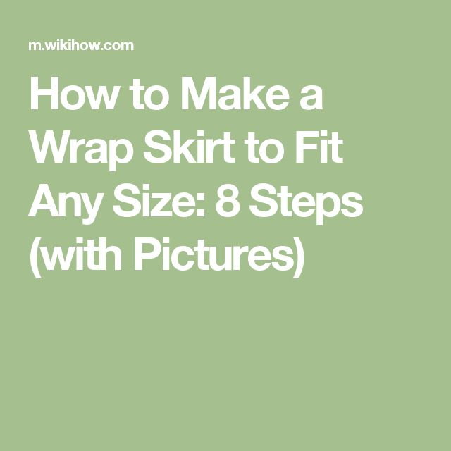 How to Make a Wrap Skirt to Fit Any Size: 8 Steps (with Pictures)