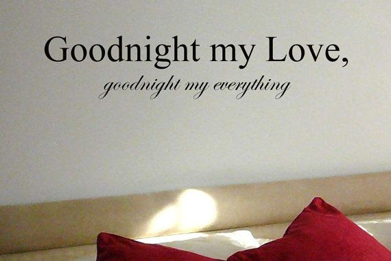 LARGE 46x10 Goodnight My Love My Everything Couples Vinyl Wall Lettering Decal. $44.00, via Etsy.