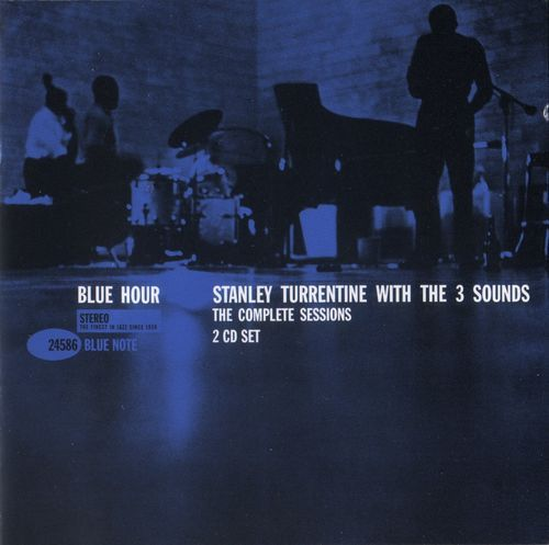 Stanley Turrentine & The Three Sounds - 1960 - Blue Hour, The Complete Sessions (Blue Note)