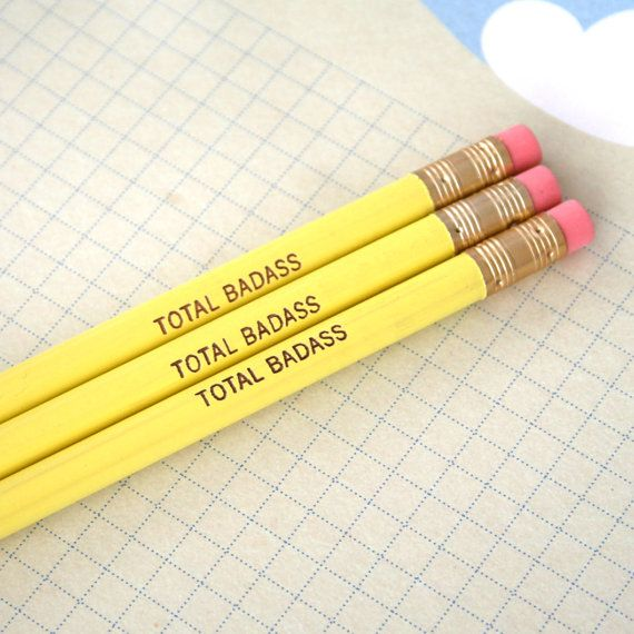 I have only recently come to realize my addiction to pencils, especially those with good phrases printed on them.