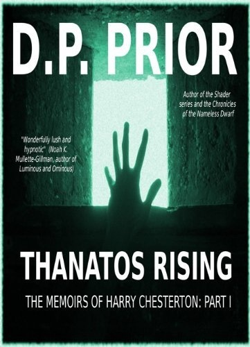 Thanatos Rising (The Memoirs of Harry Chesterton) by D.P. Prior, http://www.amazon.com/dp/B003ZDP2E8/ref=cm_sw_r_pi_dp_6Q9oqb185A6ZK