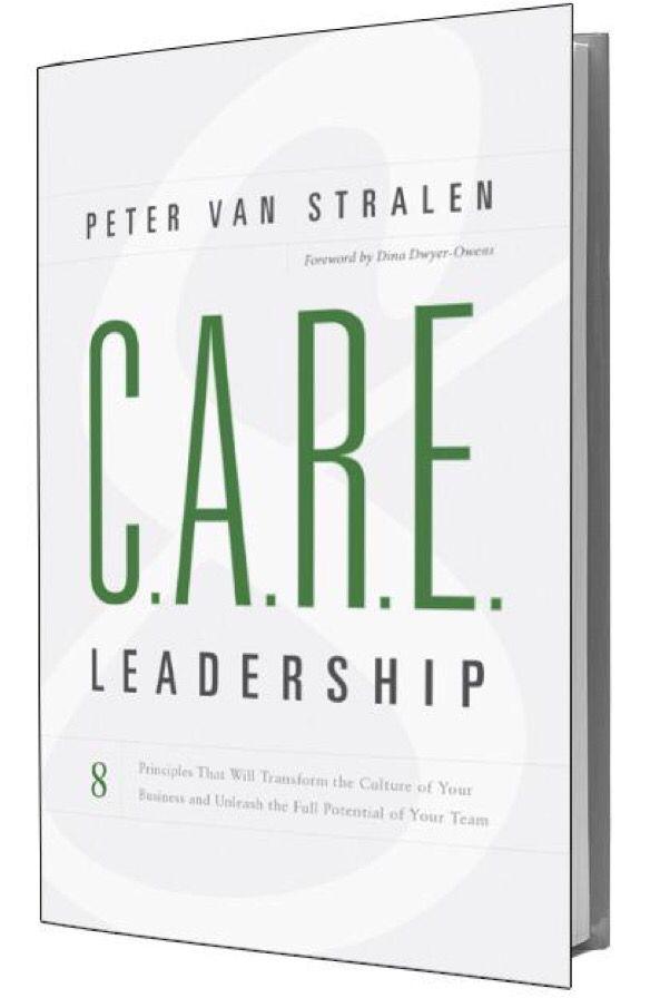 Read: CARE Leadership Book - Peter van Stralen #WorkPlayCare #WorkSmart #PlayHard #CareMore #CARELeaderhsip #Book