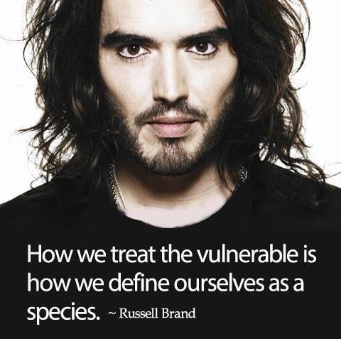 Russel Brand - So true.      My favorite quote