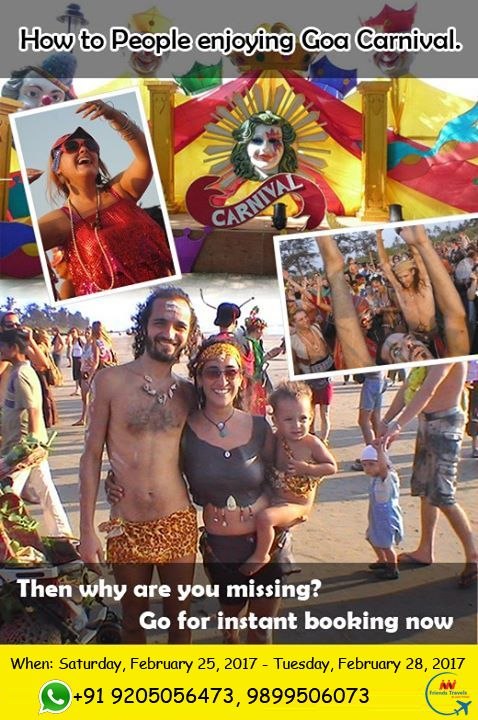 Goa Carnival is a popular festival in Goa . Find Goa Carnival dates in 2017, locations, legends and interesting facts about Goa Carnival to plan your trip. book Goa Carnival Tour Packages with Friends Travels 9899506073