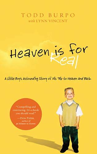 Great read if you've ever been curious about what Heaven is like!Amazing Stories, Awesome Book, Astounding Stories, Heaven Is For Real Book, Movies Based On Books 2014, Books Worth Reading 2014, Amazing Book, Boys, Todd Burpo Heaven Is For Real