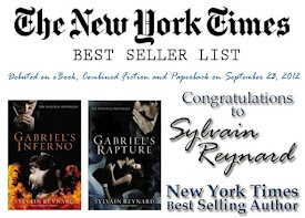 @sylvainreynard   New York Times Best Seller  September 30, 2012:    http://www.nytimes.com/best-sellers-books/     Combined Print & E-Book Fiction:  Gabriel's Inferno #30  Paperback Trade Fiction:  Gabriel's Inferno #12  Gabriel's Rapture #17  E-Book Fiction  Gabriel's Inferno #29  Gabriel's Rapture #35  Combined Hardcover & Paperback Fiction:  Gabriel's Inferno #34