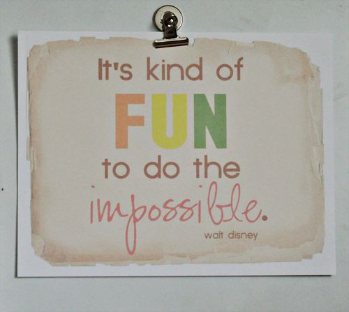 :)Disney Quotes, Walt Disney, Inspiration, Impossible, Favorite Quotes, Fun, Kind, Senior Quotes, Free Printables