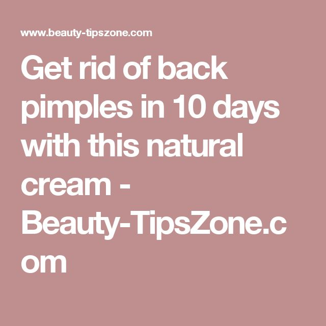 Get rid of back pimples in 10 days with this natural cream - Beauty-TipsZone.com