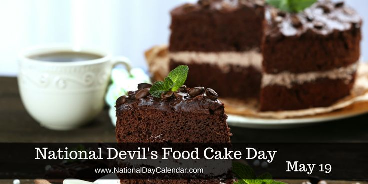 National Devil's Food Cake Day May 19