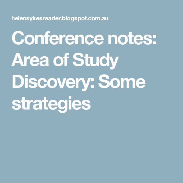 Conference notes: Area of Study Discovery: Some strategies