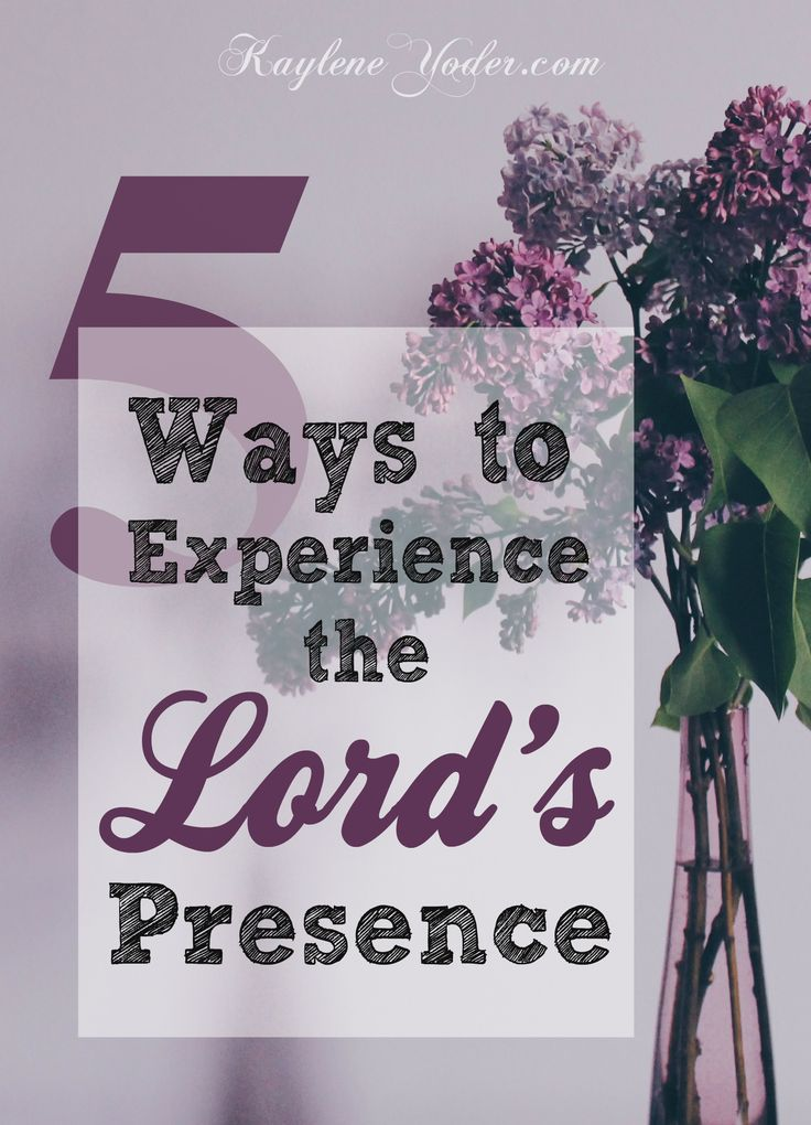 Five ways to experience more of the Lord's presence in your every day life. Here you will find simple ways we can be purposeful about finding cultivating an intimate relationship with God.