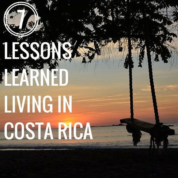 7 Lessons Learned From Living in Costa Rica