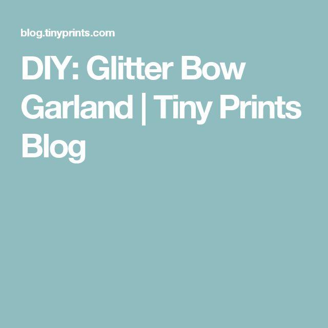 DIY: Glitter Bow Garland   Tiny Prints Blog